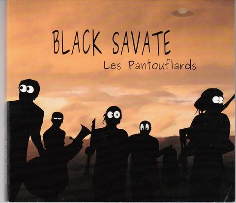 "Les Pantouflars ""Balck Savate"""